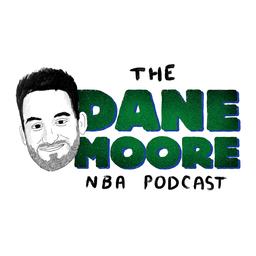 The Dane Moore NBA Podcast